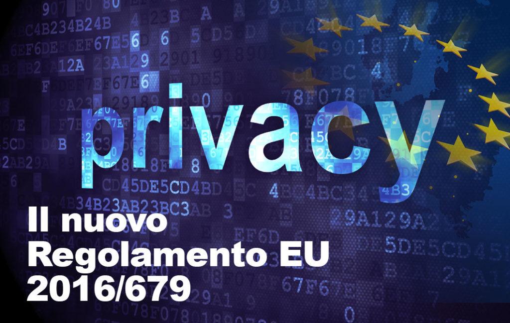 Trattamento dati e Privacy: come adeguarsi al nuovo Regolamento EU 2016/679